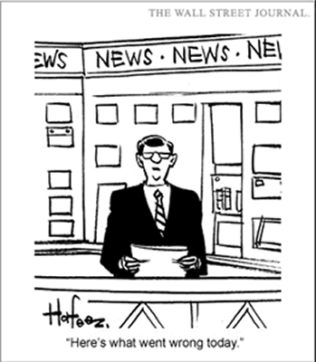 A cartoon showing a news anchor saying the following line on television: Here's what went wrong today